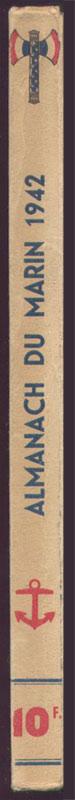 Dos à la francisque, nombreuses illustrations photos et dessins, livre en tbe,60 € en vente sur www.histoire-memoires.com/almanach-du-marin-1942.htm