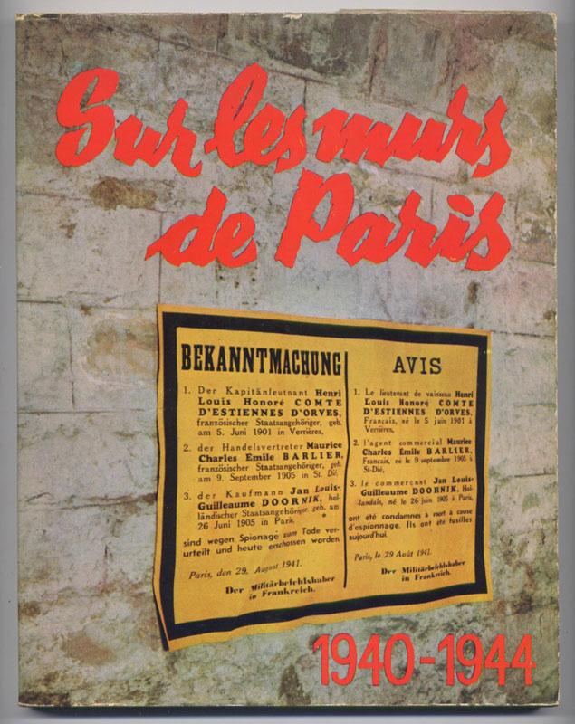 Auteur :BOURGET et LACRETELLE, titre : Sur les murs de Paris 1940 - 1944, éditeur : Hachette - Paris - 1959, livre en tbe,70 € en vente sur www.histoire-memoires.com/bourget-lacretelle.htm