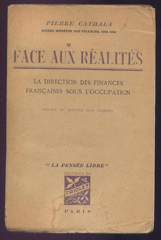 Auteur :PIERRE CATHALA, titre : Face aux réalités - 1948, livre en tbe,80 € en vente sur www.histoire-memoires.com/cathala-pierre.htm