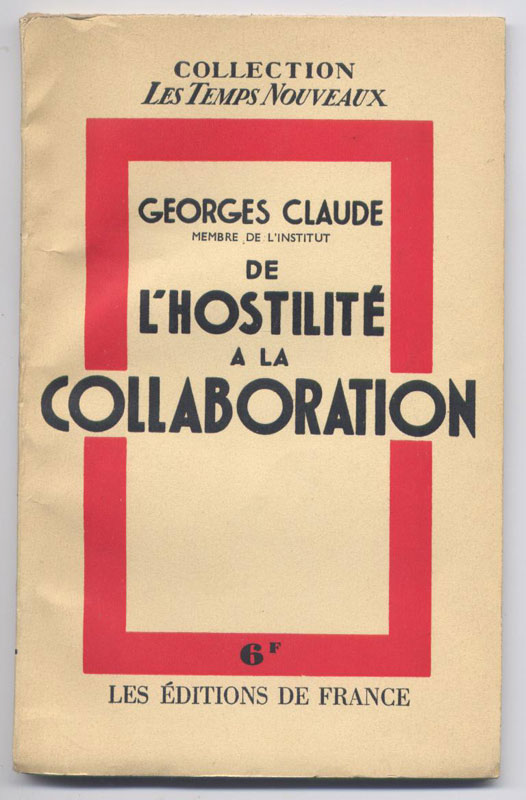 De l'Hostilité à la Collaboration, georges claude  - Librairie on-line - Marseille : www.histoire-memoires.com/collaboration.htm