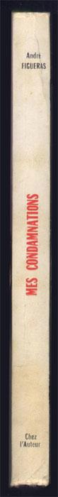 FIGUERAS André : MES CONDAMNATIONS, Éditions Chez l'Auteur, 1966, autographe de l'auteur en TBE sur www.histoire-memoires.com/collaboration-page-2.htm