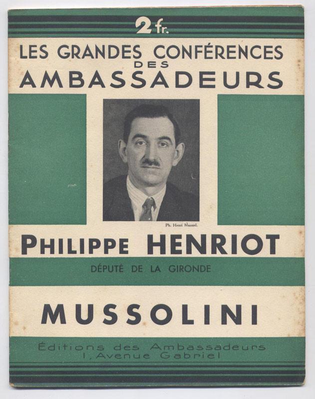 Philippe HENRIOT,  MUSSOLINI, Collection : Les Grandes Conférences des Ambassadeurs, Editions des Ambassadeurs 1934 - Edition Originale