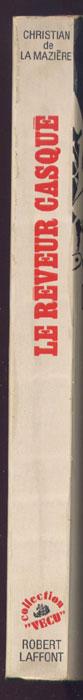 CHRISTIAN de La MAZIERE , titre : Le rêveur casqué, Robert Laffont 1972, EO, couverture rigide illustrée à rabats,Journaliste au Pays Libre de Pierre CLEMENTI, il rejoint la brigade des Waffen SS Charlemagne en Novembre 1944, en BE