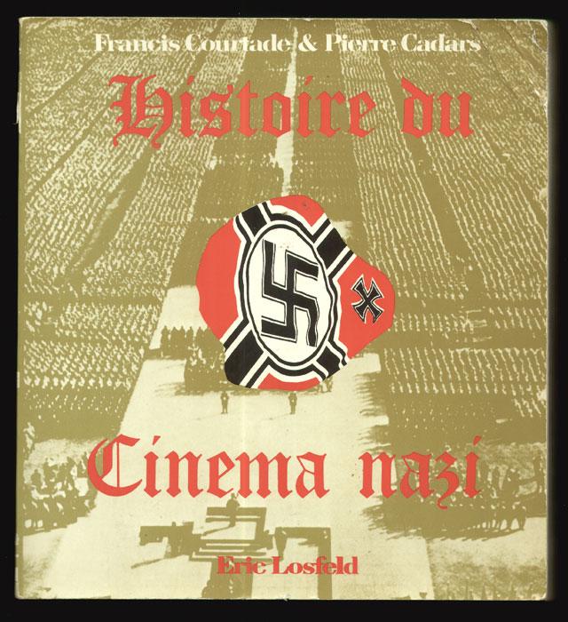 Histoire du cinema nazi, courtade et cadars, eric losfeld editeurs 1972, edition originale en bon état