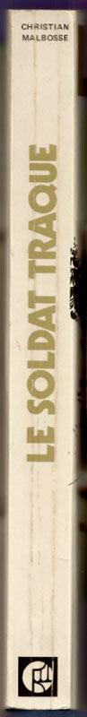 Titre: le soldat traqué, auteur: Christian Malbosse, Editions de la Pensée moderne - Collection le poing de la vie, 1971,Edition originale,en BON ETAT, en vente sur www.histoire-memoires.com/malbosse-christian-le-soldat-traque-livre.htm
