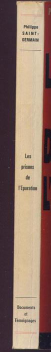 Auteur : SAINT-GERMAIN Philippe , titre : Les Prisons de l'Epuration,, Publications Henry COSTON,  Diffusion : La Librairie française, 1975en vente sur : www.histoire-memoires.com/collaboration.htm