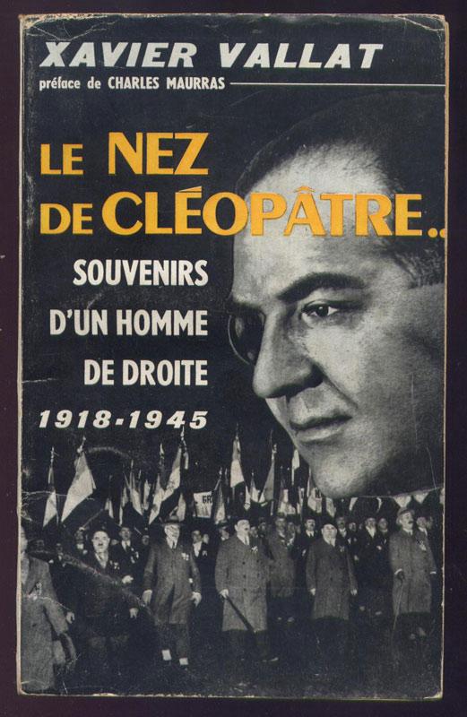 XAVIER VALLAT Le nez de Clèopâtre… souvenirs d'un homme de droite 1918 - 1945, Ed. Les Quatre Fils Aymon 1957 - Librairie on-line - Marseille : www.histoire-memoires.com/collaboration.htm