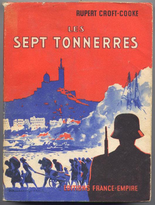 RUPERT, CROFT-COOKE, SEPT TONNERRES MARSEILLE, occupation, vichy, destruction, vieux port, 1943, destruction du panier
