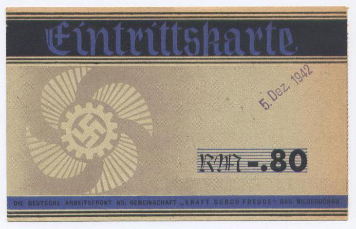 Ticket, Parti des Travailleurs Allemand National Socialiste Communauté La Force par la Joie - Gau Niederdonau, decembre 1942, Eintrittskarte, die deutsche arbeitsfront NS gemeinschaft, Kraft Durch Freunde, Gau Niederdonau, Dez 1942