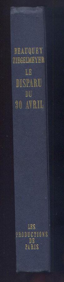 Auteur: Beauquey Michel et Ziegelmeyer , titre: (Hitler) Le disparu du 30 avril,édition: originale Editions,  en vente sur www.histoire-memoires.com/hitler-le-disparu-du-30-avril-beauquey-et-ziegelmeyer.htm
