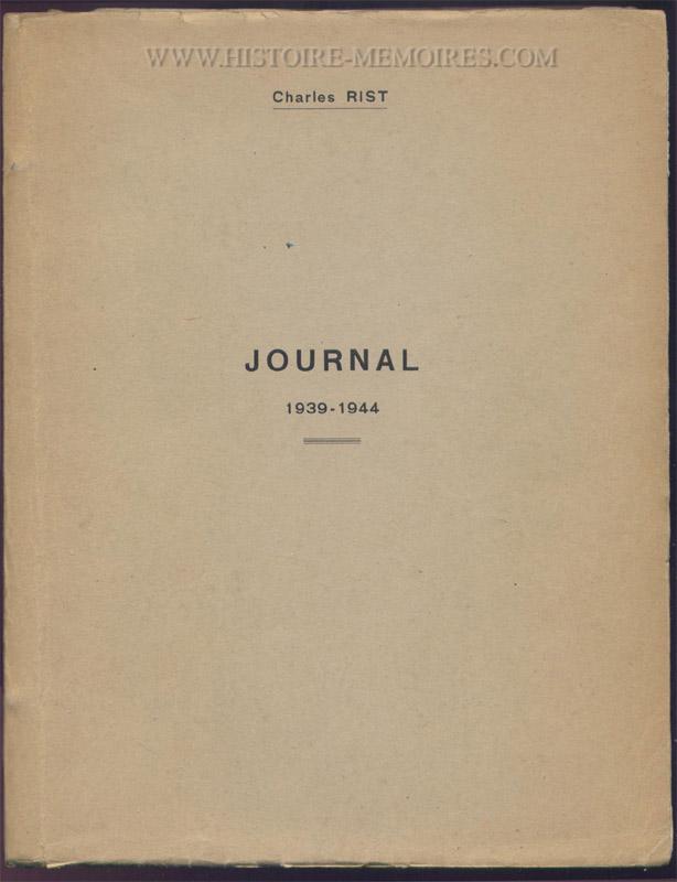 un des quelques exemplaire tapuscrit que la veuve de charles Rist destine à ses enfants ou proches : CHARLES RIST : Journal 1939 - 1944, circa 1955, est un document original