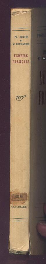 Auteur: ROQUES Philippe et Marguerite DONNADIEU (Marguerite Duras), titre: L'EMPIRE FRANCAIS,édition: originale Editions Gallimard, 1940, en vente sur www.histoire-memoires.com/l-empire-francais-1940-duras-donnadieu-marguerite-philippe-roques.htm