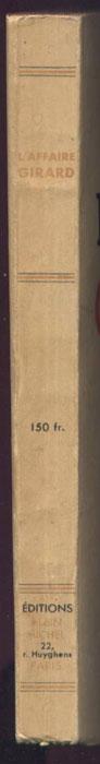 dos du  livre : L'Affaire Girard, compte rendu sténographique, Collection des Grands Procès Contemporains aux Ed. Albin Michel 1945 sur www.histoire-memoires.com/