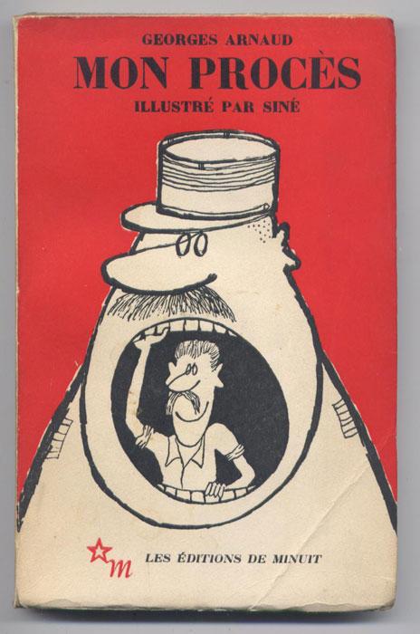 Auteur: Georges ARNAUD, titre: MON PROCES, dessins: illustré par SINE, Envoi dédicace de l'Auteur, Les Editions de Minuit - 1961