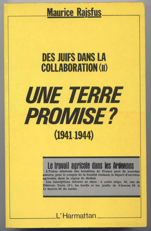 RAJSFUS Maurice des Juifs dans la Collaboration UGIF 1941-1944,2vol, une terre promise,sorti en 1980 et 1989, EO ,documents et photos,Maurice Rajsfus, journaliste, né en 1928 de parents juifs polonais morts en déportation a Auschwitz