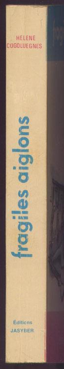 Fragiles Aiglons, Hélène Cogoluègnes,édition originale dédicace de l'auteur, témoignage de vie de Sombor en Yougoslavie à Marseille. Récit des années terribles de l'occupation, très nombreux documents en vente sur www.histoire-memoires.com/cogoluegnes-helene-fragiles-aiglons-temoignage-resistance.htm