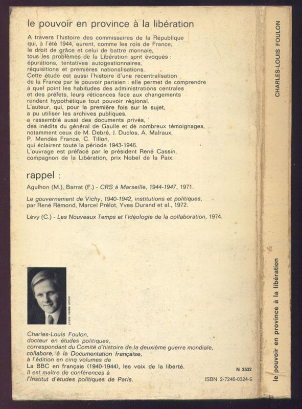 couverture rigide, 60 € : FOULON Charles-Louis : Le pouvoir en Province à la Libération, sur www.histoire-memoires.com/foulon-charles-louis.htm