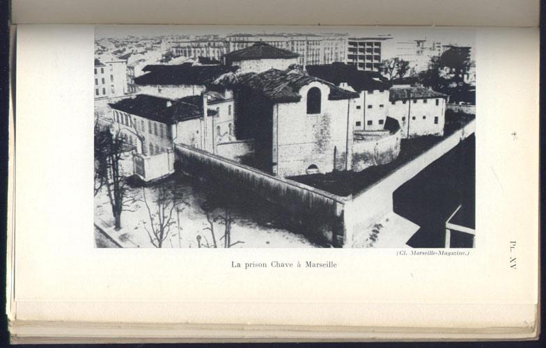 Rare photo de la prison Chave, aujourd'hui détruite, BAUDOIN, Histoire des Groupes Francs (MUR) des Bouches-du-Rhône,Thèse de Doctorat d'Université, PUF 1962, dédicacé