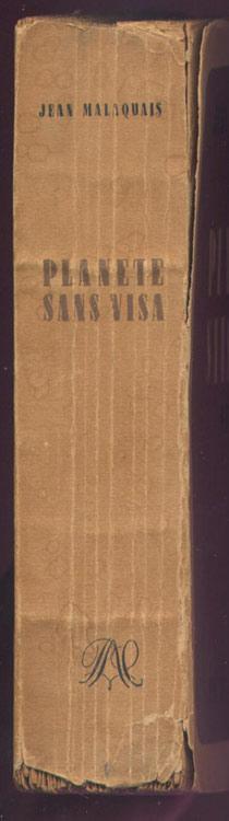 auteur : Wladimir Malacki pseudonyme : Jean Malaquais, titre: planete sans visa, Éditions originale:PRE AUX CLERCS 1947, en vente sur www.histoire-memoires.com/malaquais.htm