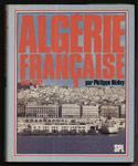 www.histoire-memoires.com : ALGERIE FRANCAISE 1942 - 1962,Heduy Philippe, 1980,jaquette illustrée couleurs, grand format,378 pages, 70 € TBE