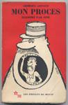 Auteur: Georges ARNAUD, titre: MON PROCES, envoi dédicace de l'Auteur, illustrations : couverture et intérieur par SINE, Les Editions de Minuit - 1961 TBE