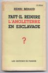 Livre de Henri Beraud  : Faut-il réduire l'Angleterre en esclavage - Propaganda  - library on-line - Marseille : www.histoire-memoires.com/collaboration-page-2.htm