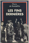 Pierre de BOISDEFFRE : Les fins dernières - library on-line - Marseille : www.histoire-memoires.com/pierre-de-boisdeffre-les-fins-dernieres.htm