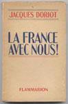 Doriot , La France avec nous! - library on-line - Marseille : www.histoire-memoires.com/doriot-1936.htm