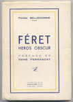 FERET HEROS OBSCUR, Imprimerie Prudhomme et Cie 1947 - Edition Originale, dédicace pleine page de l'auteur sur : www.histoire-memoires.com/resistance.htm