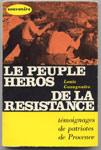 Louis GAZAGNAIRE, le peuple héros de la résistance,1971 sur www.histoire-memoires.com/le-peuple-heros-de-la-resistance.htm