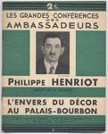Philippe HENRIOT : L'envers du décor au Palais-Bourbon, Les Grandes Conférences des Ambassadeurs, Ed des Ambassadeurs 1934 - Library on-line - Marseille : www.histoire-memoires.com/collaboration.htm
