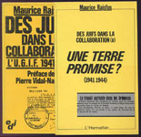 Maurice Rajsfus des Juifs dans la Collaboration UGIF 1941-1944,2vol, une terre promise,sorti en 1980 et 1989, EO ,documents et photos,Maurice Rajsfus, journaliste, né en 1928 de parents juifs polonais morts en déportation a Auschwitz