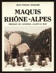 Bernier Jean Pierre Maquis Rhône-Alpes, préface du général Alain le Ray, editeur Lavauzelle, en parfait état, 181 photos, edition originale, 35 €,livre en vente sur www.histoire-memoires.com/maquis-rhone-alpes.htm