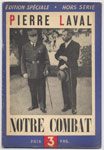 Titre : PIERRE LAVAL, Revue : Notre Combat, Auteur : José GERMAIN, - Editions : Le Pont anciennement Denoel, EO, 1942, livre en tbe, en vente sur www.histoire-memoires.com/notre-combat-laval-1942.htm