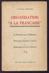 """Organisation """"A la Française"""", Lte. colonel RIMAILHO 3 volumes en un"""