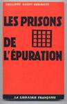 Auteur : SAINT-GERMAIN Philippe , titre : Les Prisons de l'Epuration,, Publications Henry COSTON,  Diffusion : La Librairie française, 1975, TBE, en vente sur : www.histoire-memoires.com/collaboration.htm
